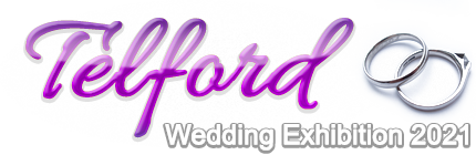 Telford Wedding Exhibition 2021 - January 28th-31st